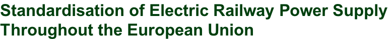 Standardisation of Electric Railway Power Supply Throughout the European Union